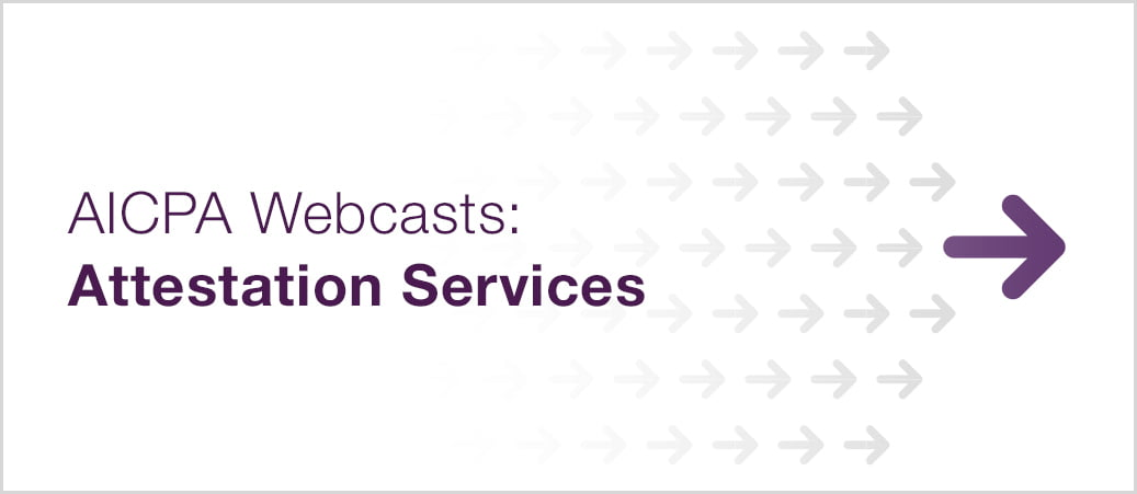 AICPA Attestation Services Webcasts